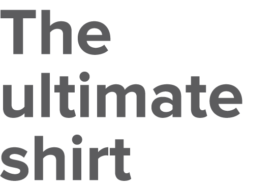 The ultimate shirt