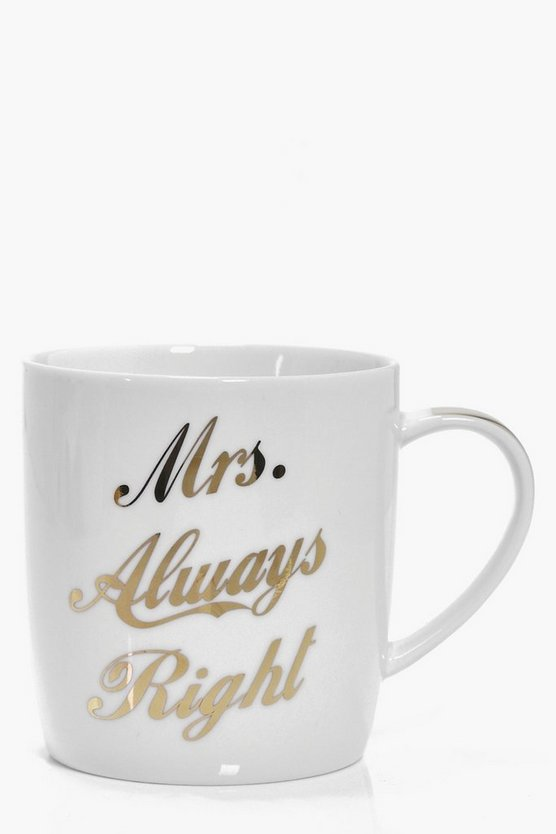 Mrs Always Right Slogan Metallic Mug