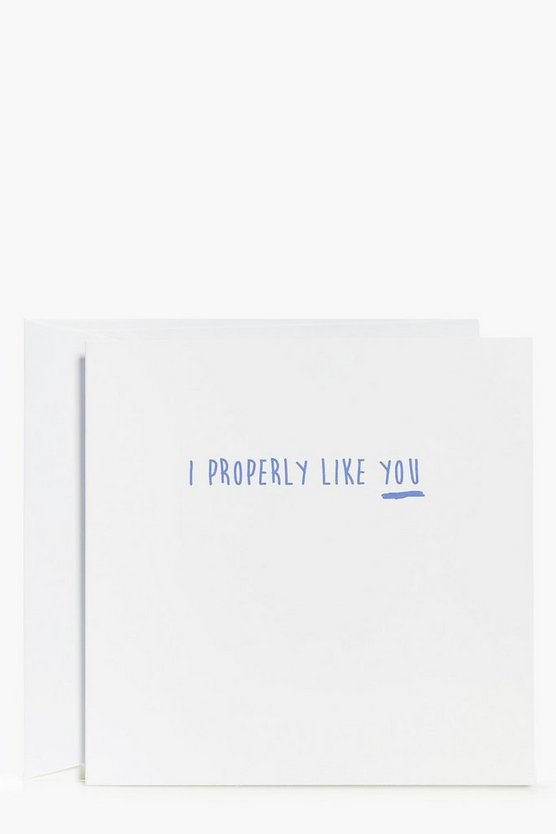 Properly Like You Valentines Day Card