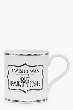 Partying Slogan Mug