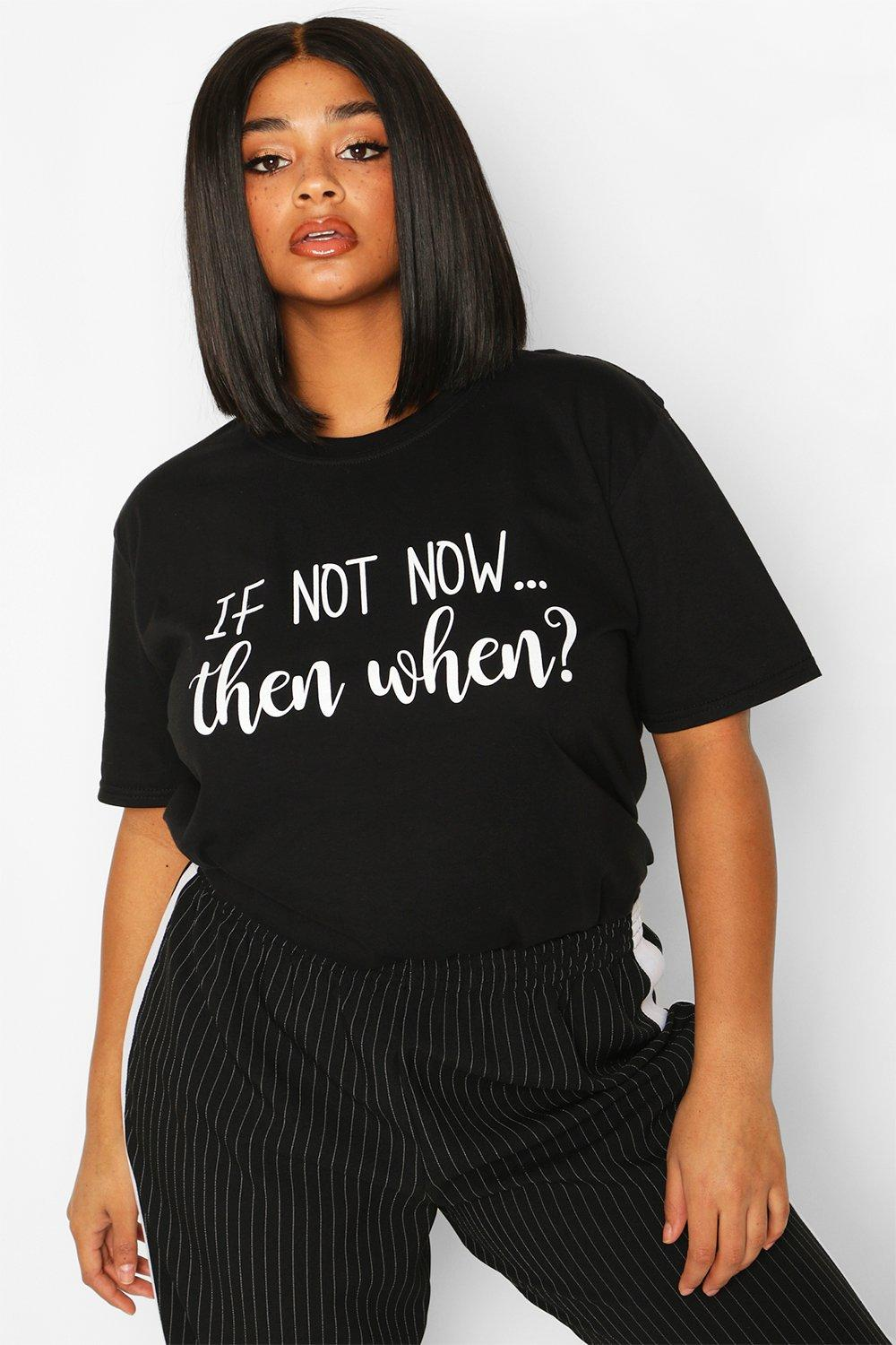 "Womens Plus T-Shirt mit ""If Not Now Then When""-Slogan - schwarz - 42, Schwarz - Boohoo.com"