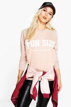 Petite Katie Fun Size Slogan Sweat