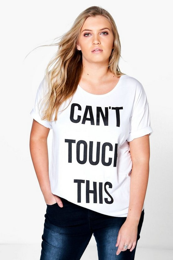 Plus Pheobe 'Can't Touch This' Slogan Tee