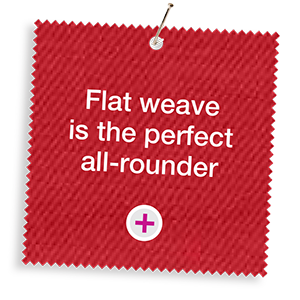 Flat weave is the perfect all-rounder