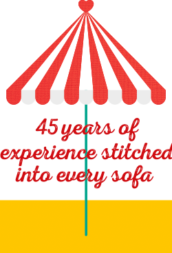 45 years of experience stitched into every sofa