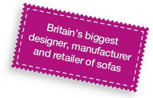 Britains biggest designer, manufacturer and retailer of sofas