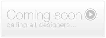 Coming Soon - Calling All Designers
