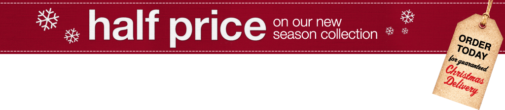 half price on out new season collection