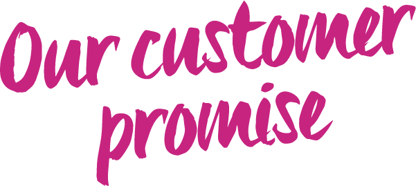Our Customer Promise