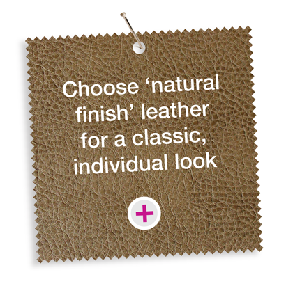 Choose 'natural finish' leather for a classic, individual look