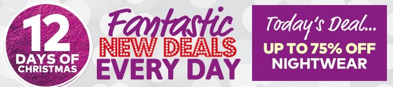 12 Days Of Fantastic Christmas Deals - Day 5 - Up To 80% Off Nightwear