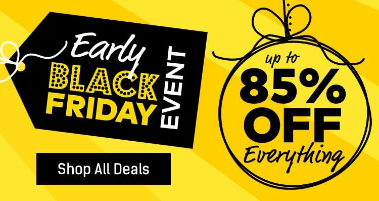 Black Friday - Up To 85% OFF Everything - Shop All Deals