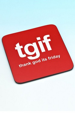 Text Coaster - Thank God Its Friday...