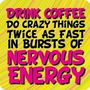 Coaster - Drink Coffee, Do Crazy Th...