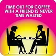 Coaster - Coffee With A Friend