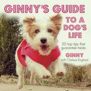 Ginny's Guide To A Dogs Life