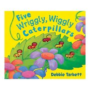 Five Wriggly Wiggly Caterpillars