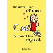 More I See Men More I Love My Cat