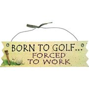 'Born To Golf… Forced To Work Novel...
