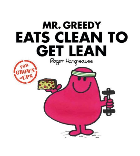 Image for Mr Men: Mr Greedy Eats Clean To Get Lean from ace