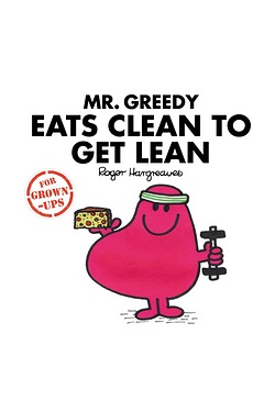 Mr Men: Mr Greedy Eats Clean To Get...
