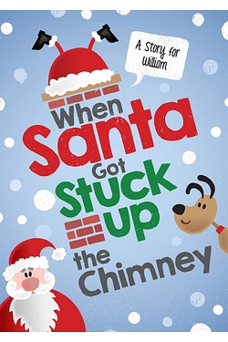 Personalised Book - When Santa Got Stuck Up The Chimney