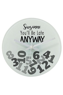 Personalised Late Anyway Glass Clock