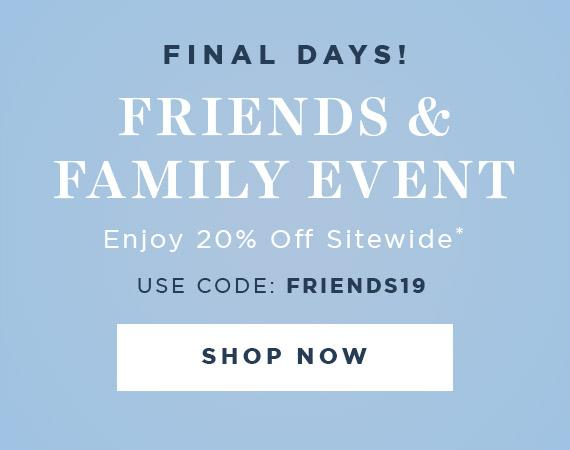 Shop Friends and Family New Arrivals