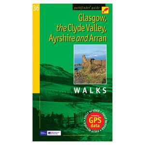 PATHFINDER Glasgow, the Clyde Valley, Ayrshire & Arran Walks Guide