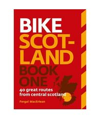 Bike Scotland Book One: 40 great routes from Central Scotland Guidebook