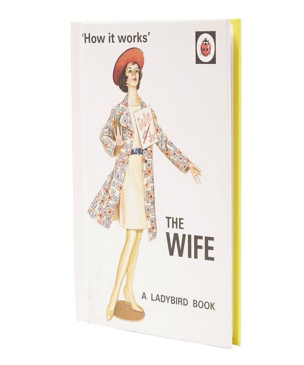 How it Works - The Wife