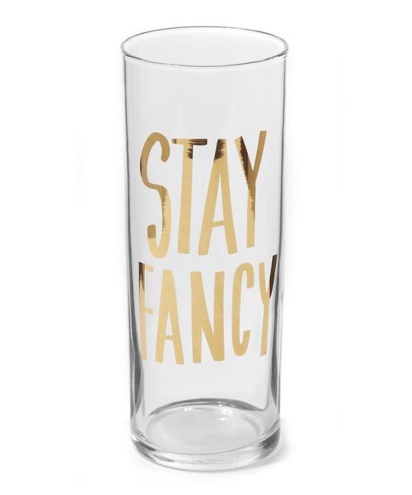 Stay Fancy Highball Glass