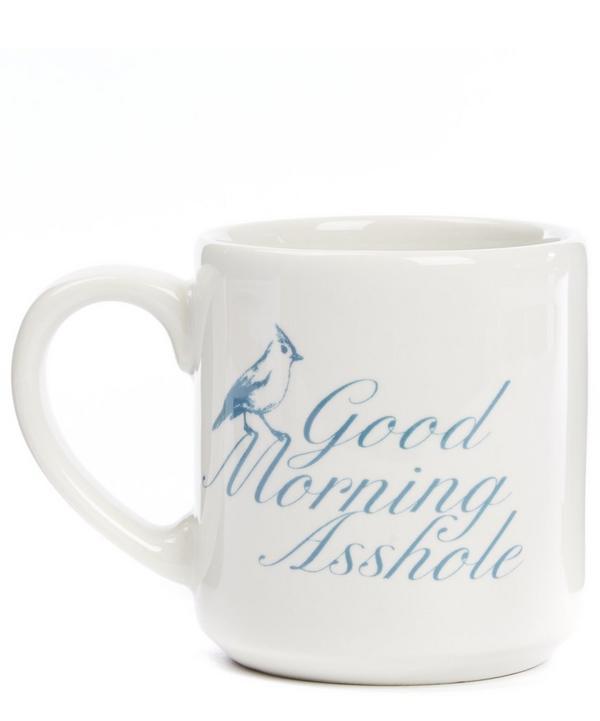 Good Morning Asshole