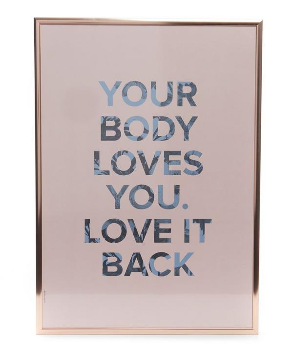 Your Body Loves You Framed Print