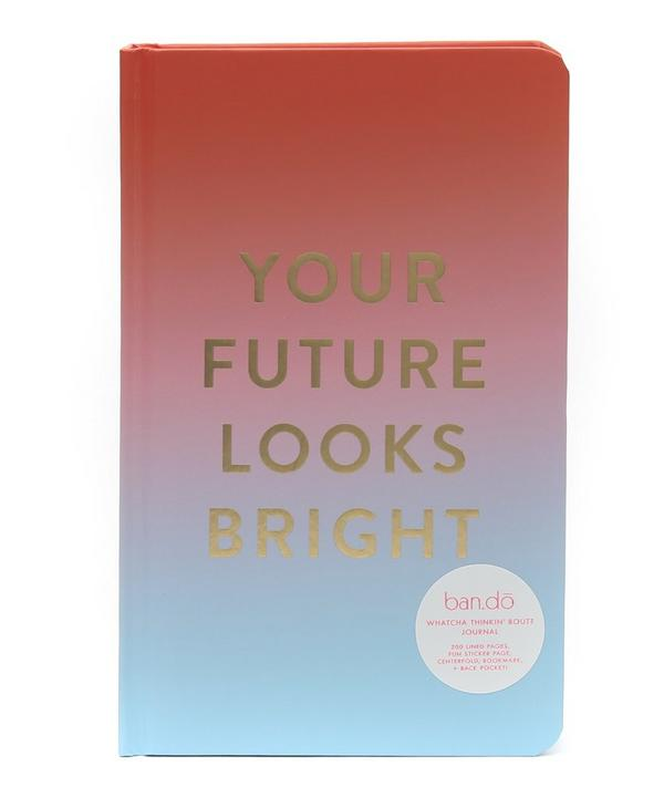 Your Future Looks Bright Journal