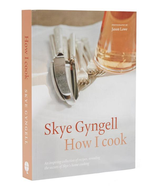 How I Cook by Skye Gyngell
