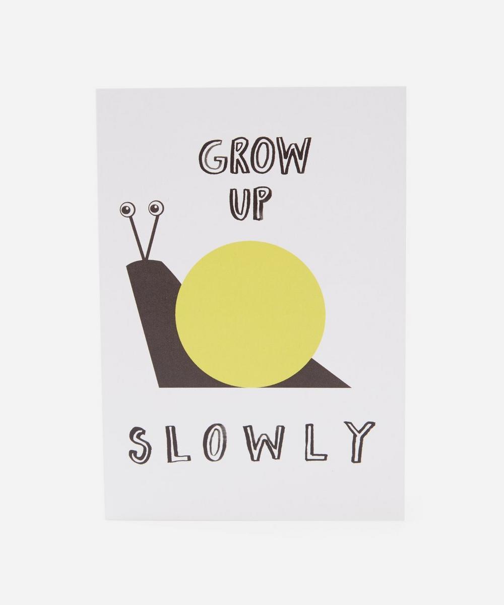 Grow Up Slowly Card