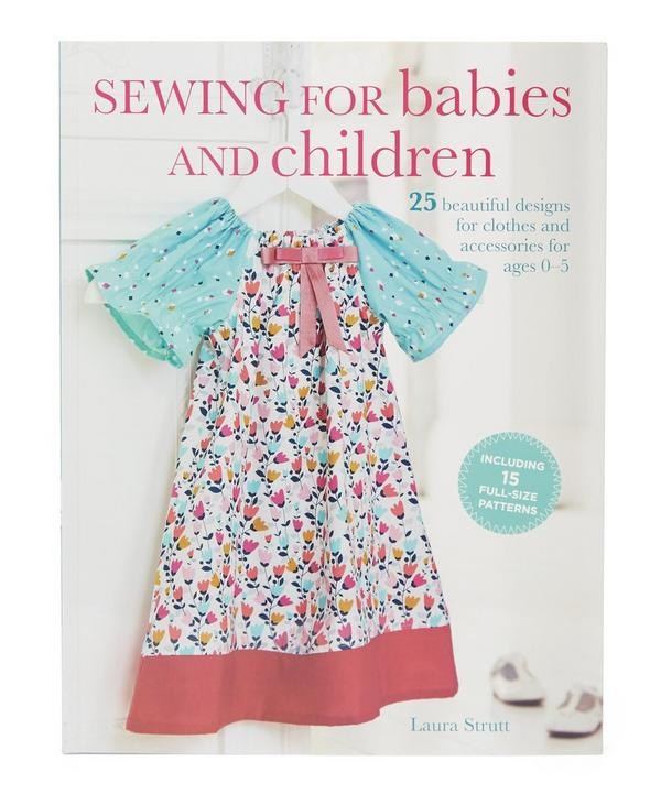 Sewing For Babies and Children by Laura Strutt