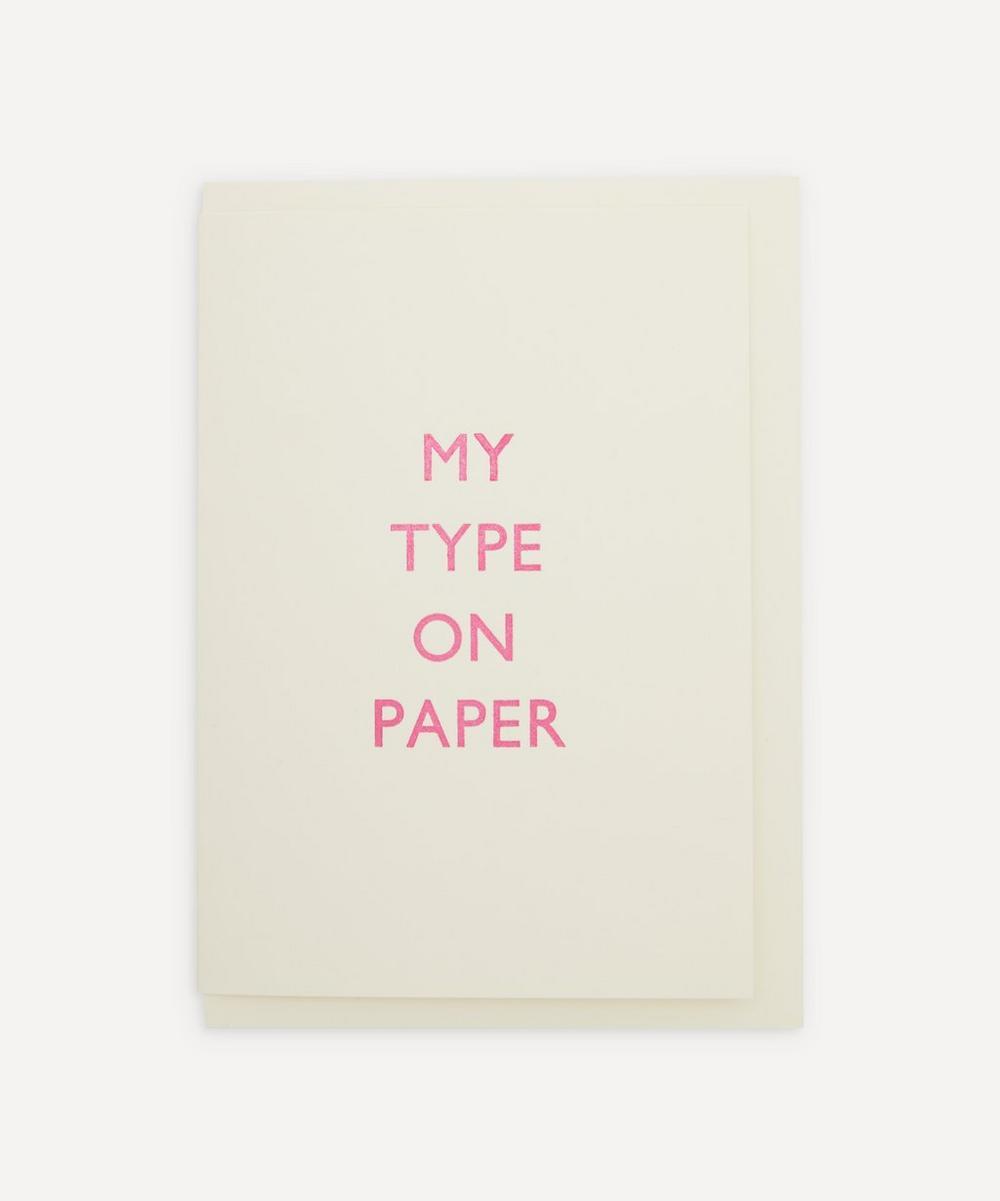My Type On Paper Valentine's Card