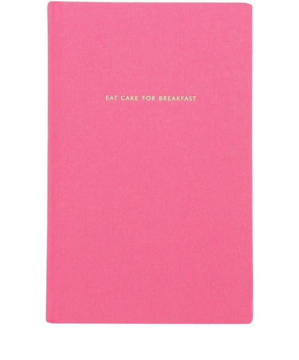 Eat Cake For Breakfast Journal