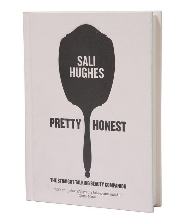 Pretty Honest: The Straight -Talking Beauty Companion