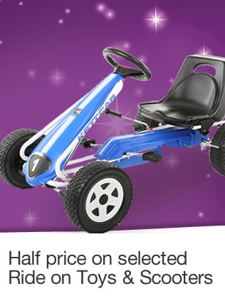 Half price on selected Ride on Toys and Scooters