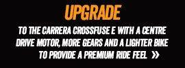 Upgrade to the Carrera Crossfuse E