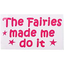 image of Powered By Fairydust Fairies Made Me Do It Bumper Car Sticker