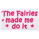 Powered By Fairydust 'Fairies Made Me Do It' Bumper Car Sticker