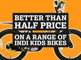 Better than half price on a range of Indi Kids Bikes