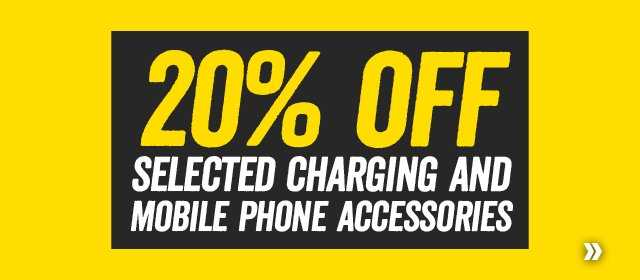 20% off selected charging and mobile phone accessories