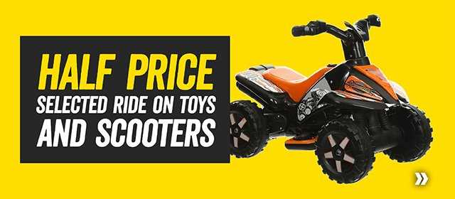 Half price selected ride on toys and scooters
