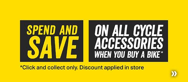 Spend and save on all cycle accessories when you buy a bike*