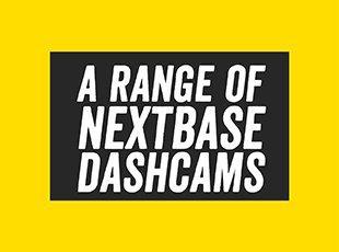 a range of Nextbase dashcams